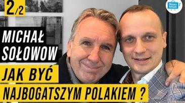 Jak budować bogactwo? Najbogatszy Polak – Michał Sołowow, miliarder w szczerym wywiadzie. ??